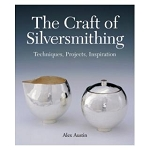 The Craft of Silversmithing by Alexandra P. Austin (2 piece min)