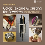Color, Texture Casting for Jewelers by Carles Codina (2 piece min)