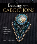 Beading with Cabochons by Jamie Cloud Eakin (2 piece min)