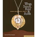 Wrap, Stich, Fold Rivet by Mary Hettmansperger (2 piece min)